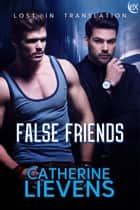 False Friends ebook by Catherine Lievens