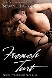 French Tart ebook by Sloane Taylor