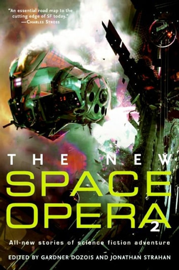The New Space Opera 2 - All-new stories of science fiction adventure ebook by Gardner Dozois,Jonathan Strahan