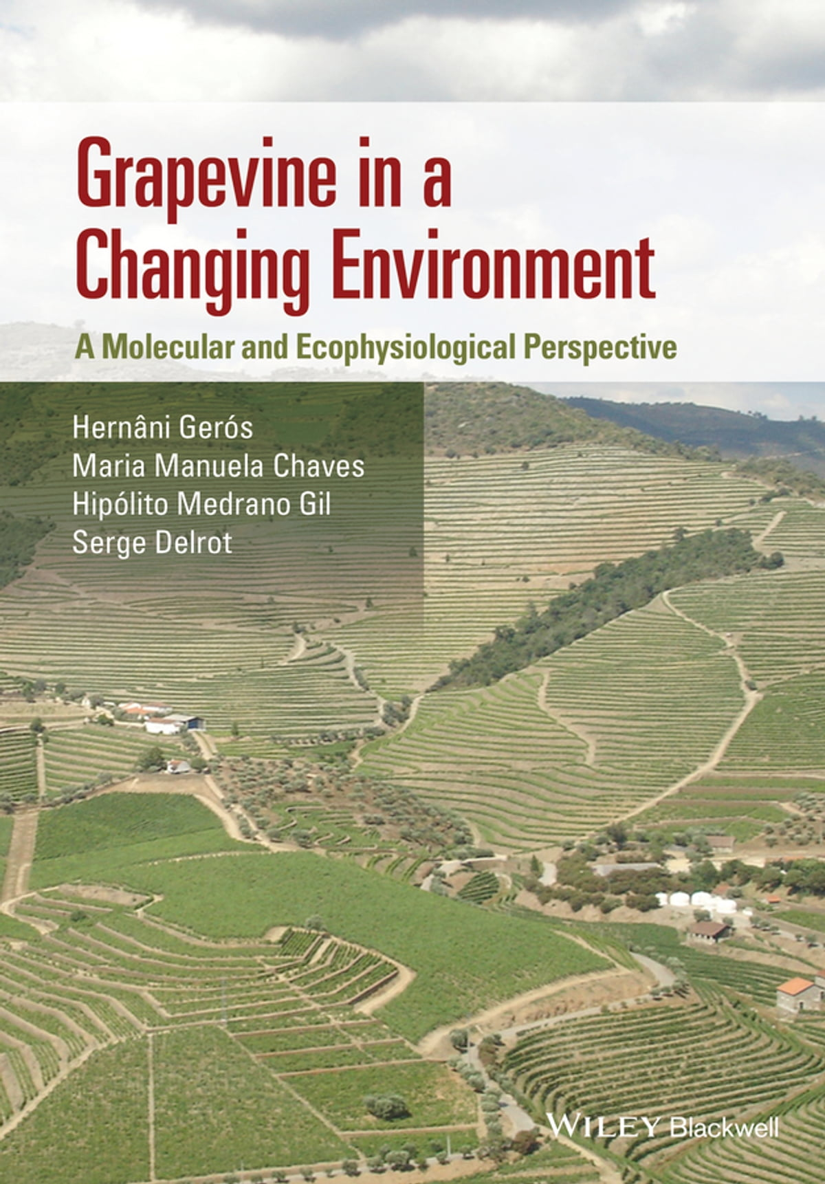 Grapevine in a Changing Environment eBook by Maria Manuela Chaves ...