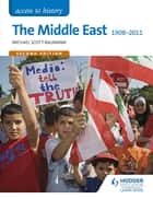 Access to History: The Middle East 1908-2011 Second Edition ebook by Michael Scott-Baumann