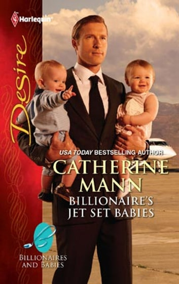 Billionaire's Jet Set Babies - A Billionaire Boss Workplace Romance ekitaplar by Catherine Mann
