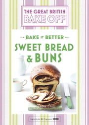Great British Bake Off  Bake it Better (No.7): Sweet Bread & Buns ebook by Linda Collister