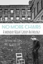 No More Chairs ebook by Monday Night Group