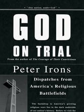 God on Trial - Landmark Cases from America's Religious Battlefields ebook by Peter Irons
