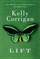 Lift ebook by Kelly Corrigan