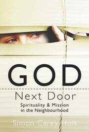 God Next Door ebook by Simon Carey Holt