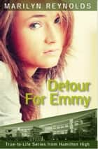 Detour For Emmy - True-to-Life Series from Hamilton High, #2 ebook by Marilyn Reynolds