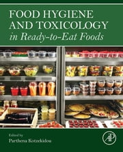 Food Hygiene and Toxicology in Ready to Eat Foods ebook by Parthena Kotzekidou