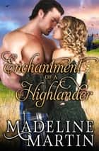 Enchantment of a Highlander ebook by Madeline Martin