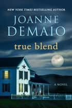 True Blend ebook by Joanne DeMaio