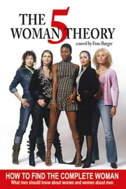The 5 Women Theory ebook by Fons Burger