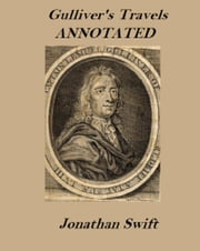 Gulliver's Travels (Illustrated and Annotated) ebook by Jonathan Swift