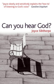 Can You Hear God? ebook by Joyce Sibthorpe