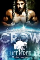 Crow (Life Tree - Master Trooper) Band 2 eBook by