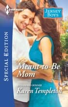 Meant-to-Be Mom ebook by Karen Templeton