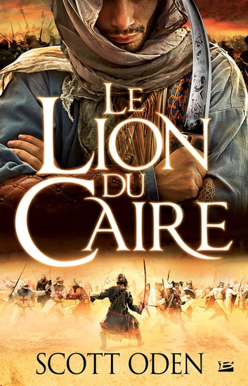 Le Lion du Caire ebook by Scott Oden