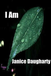 I Am ebook by Janice Daugharty