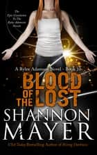 Blood of the Lost (The Rylee Adamson Novels, Book 10) ebook door Shannon Mayer
