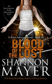 Blood of the Lost (The Rylee Adamson Novels, Book 10) ebook by Shannon Mayer