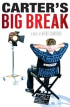 Carter's Big Break ebook by Brent Crawford