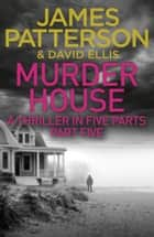 Murder House: Part Five ekitaplar by James Patterson