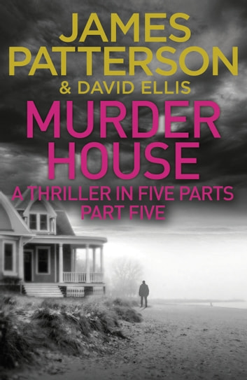 Murder House: Part Five ebook by James Patterson