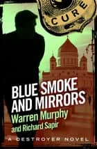 Blue Smoke and Mirrors - Number 78 in Series ebook by Richard Sapir, Warren Murphy