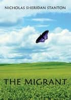 The Migrant eBook by Nicholas Stanton