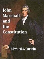 John Marshall and the Constitution ebook by Edward S. Corwin