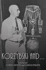 Korzybski And... ebook by Corey Anton,Lance Strate