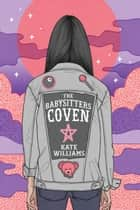 The Babysitters Coven eBook by Kate M. Williams