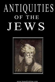 The Antiquities Of The Jews ebook by Josephus, Flavius