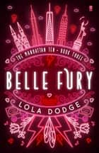 Belle Fury ebook by Lola Dodge