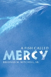 A Fish Called Mercy ebook by Breonus Mitchell