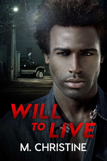Will to Live ebook by M. Christine