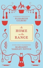 At Home on the Range ebook by Margaret Yardley Potter,Elizabeth Gilbert