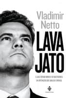 Lava Jato ebook by Vladimir Netto
