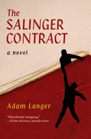 The Salinger Contract - A Novel ebook by Adam Langer