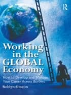 Working in the Global Economy ebook by Roblyn Simeon