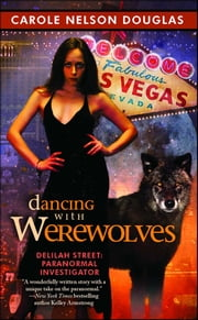 Dancing with Werewolves ebook by Carole Nelson Douglas