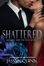 Shattered ebook by Jasmin Quinn
