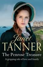 The Penrose Treasure - A gripping tale of love and family ebook by Janet Tanner