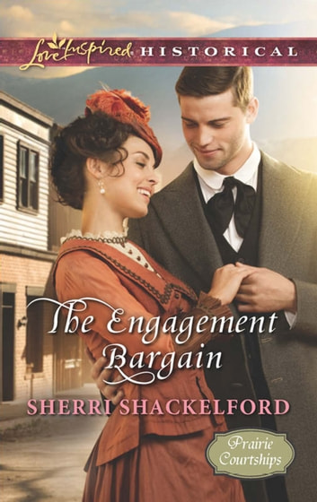 The Engagement Bargain (Mills & Boon Love Inspired Historical) (Prairie Courtships, Book 1) ebook by Sherri Shackelford
