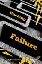 Hacking Failure ebook by Shane Lester