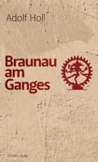 Braunau am Ganges ebook by Adolf Holl