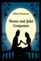 Romeo and Juliet Companion (Includes Study Guide, Complete Unabridged Book, Historical Context, Biography, and Character Index) ebook by BookCaps