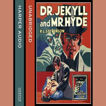 Strange Case of Dr Jekyll and Mr Hyde (Detective Club Crime Classics) audiobook by R. L. Stevenson