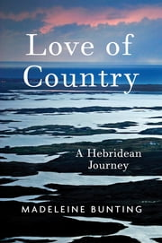 Love of Country - A Hebridean Journey ebook by Madeleine Bunting