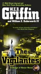 The Vigilantes ekitaplar by W.E.B. Griffin, William E. Butterworth, IV